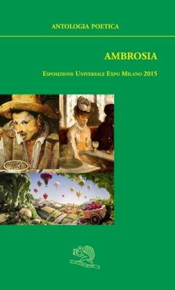 AMBROSIA antologia poetica [EXPO 2015] La Vita Felice Editore